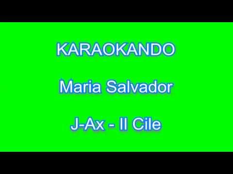 Karaoke Italiano - Maria Salvador - J-ax feat Il Cile (testo)