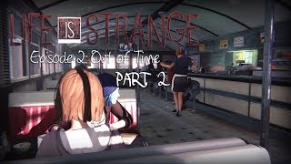 Life is Strange   Episode 2: OUT OF TIME [PART 2]   Gameplay (offline)