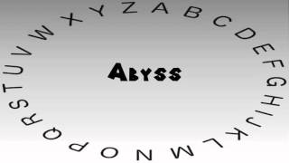 How to Say or Pronounce Abyss
