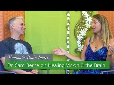 Dr. Sam Berne on Healing Vision & the Brain