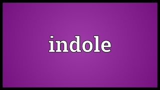 Indole Meaning