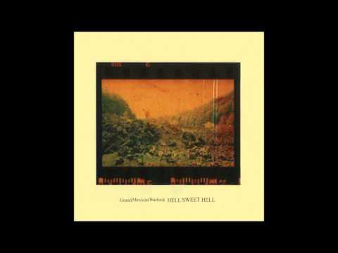 Grand Mexican Warlock - Hell Sweet Hell (full album)