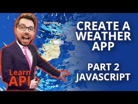 Create A Weather App Using An API (Part 2 Javascript)