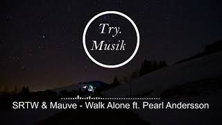 SRTW & Mauve - Walk Alone ft. Pearl Andersson [1Hour]