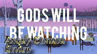 Gods Will Be Watching Review