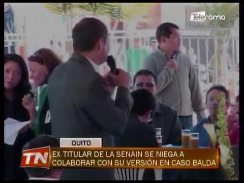 Ex titular de la Senain se niega a colaborar con su versión en caso Balda