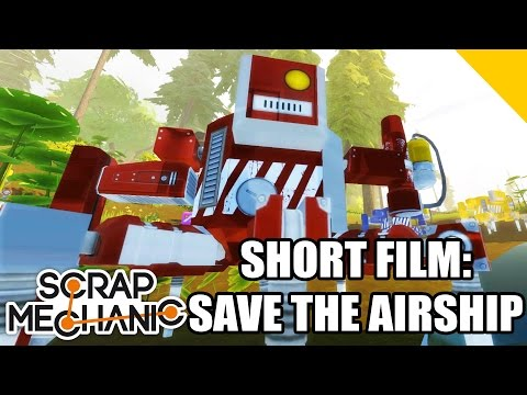 SAVE THE AIRSHIP ( A Short Film ) Scrap Mechanic #74