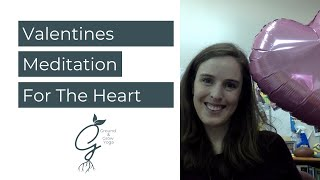 Valentines Day:  Meditation for the Heart