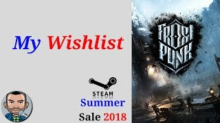 Steam Summer Sale 2018 | Games on my Wishlist