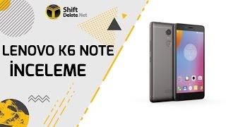 Lenovo K6 Note inceleme - Pil canavarı telefon arayanlar buraya!