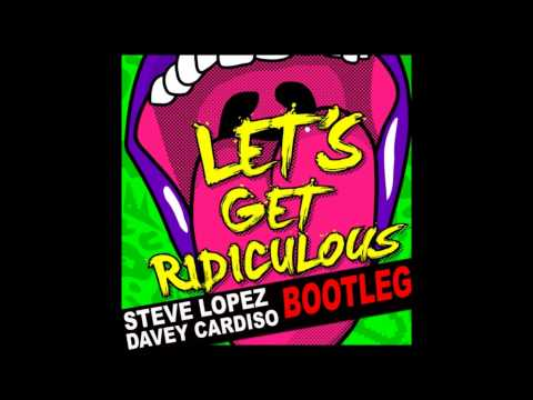 Redfoo - Let's Get Ridiculous - Steve Lopez & Davey Cardiso (Bootleg)