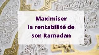 SPMF | Ramadan : Maximiser la rentabilité de son Ramadan | Professeur Abdelghani Benali