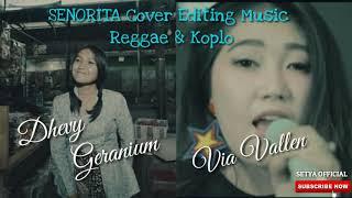 Senorita cover by Dhevy Geranium & Via Vallen versi Reggae & Koplo music editing