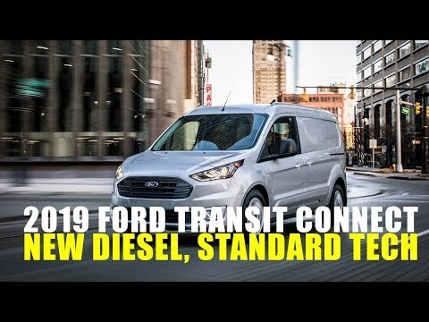 2019 Ford Transit Connect New Diesel, More Standard Technology