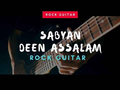 DEEN ASSALAM SABYAN Rock Guitar Version By Jeje GuitarAddict