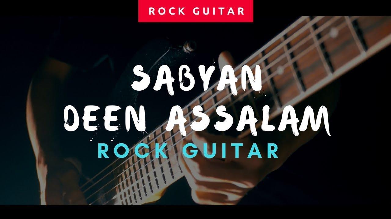 DEEN ASSALAM SABYAN Rock Guitar Version by Jeje GuitarAddict