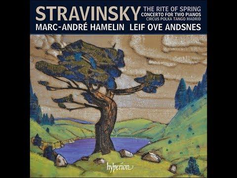 Stravinsky - The Rite of Spring & other works - Marc-André Hamelin, Leif Ove Andsnes