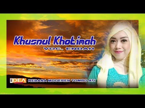 KHUSNUL KHOTIMAH ( TERANGKANLAH) // VOC. ENDAH // REBANA MODEREN TOMBO ATI