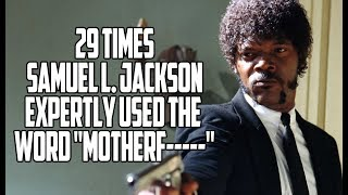 "29 Times Samuel L. Jackson Expertly Used The Word ""Motherf-----"""