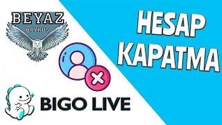 Bigo Live Hesap Silme / Kapatma