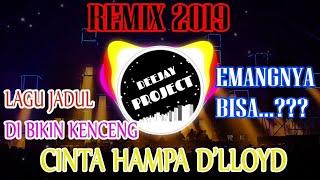 Download Mp3 Dj Cinta Hampa D'lloyd Remix 2019 Full Bass Kencang