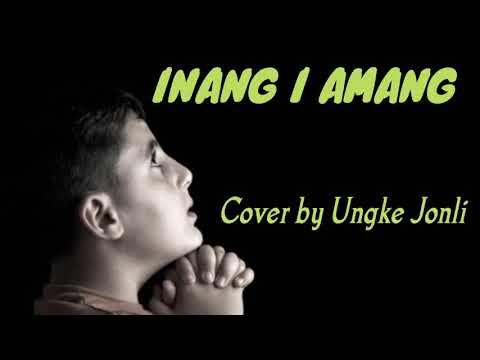 INANG I AMANG cover by Ungke Jonli