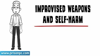Improvised Weapons and Self-Harm