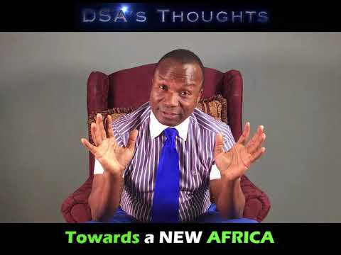 DSA'S THOUGHTS - TOWARDS A NEW AFRICA