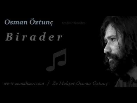 Osman Öztunç - Birader mp3 indir