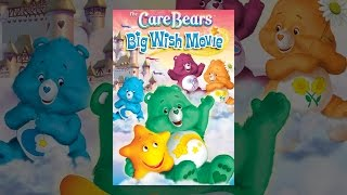 Care Bears Big Wish Movie