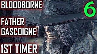 Bloodborne 1st Timer Walkthrough - Part 6 - Father Gascoigne Boss Battle