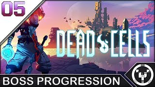 BOSS PROGRESSION | Dead Cells | 05