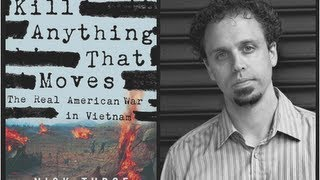 Kill Anything That Moves: The Real American War in Vietnam (w/ Nick Turse)