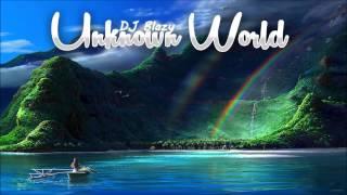 Unknown World - DJ Blazy