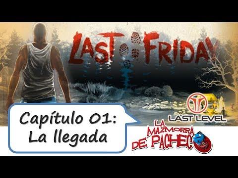 Last Friday - Capítulo 01: La llegada (así lo jugamos)