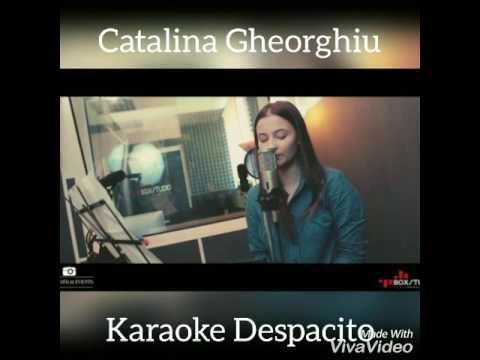 Karaoke Catalina Gheorghiu -Despacito Romanian