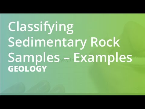 Classifying Sedimentary Rock Samples – Examples | Geology