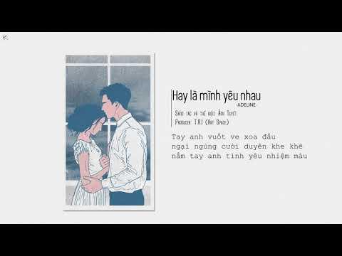 Hay là mình yêu nhau | ADELINE [Lyrics Video]