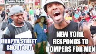 NEW YORK REACTION TO MALE ROMPERS!!! | BrBpTV Street Shout