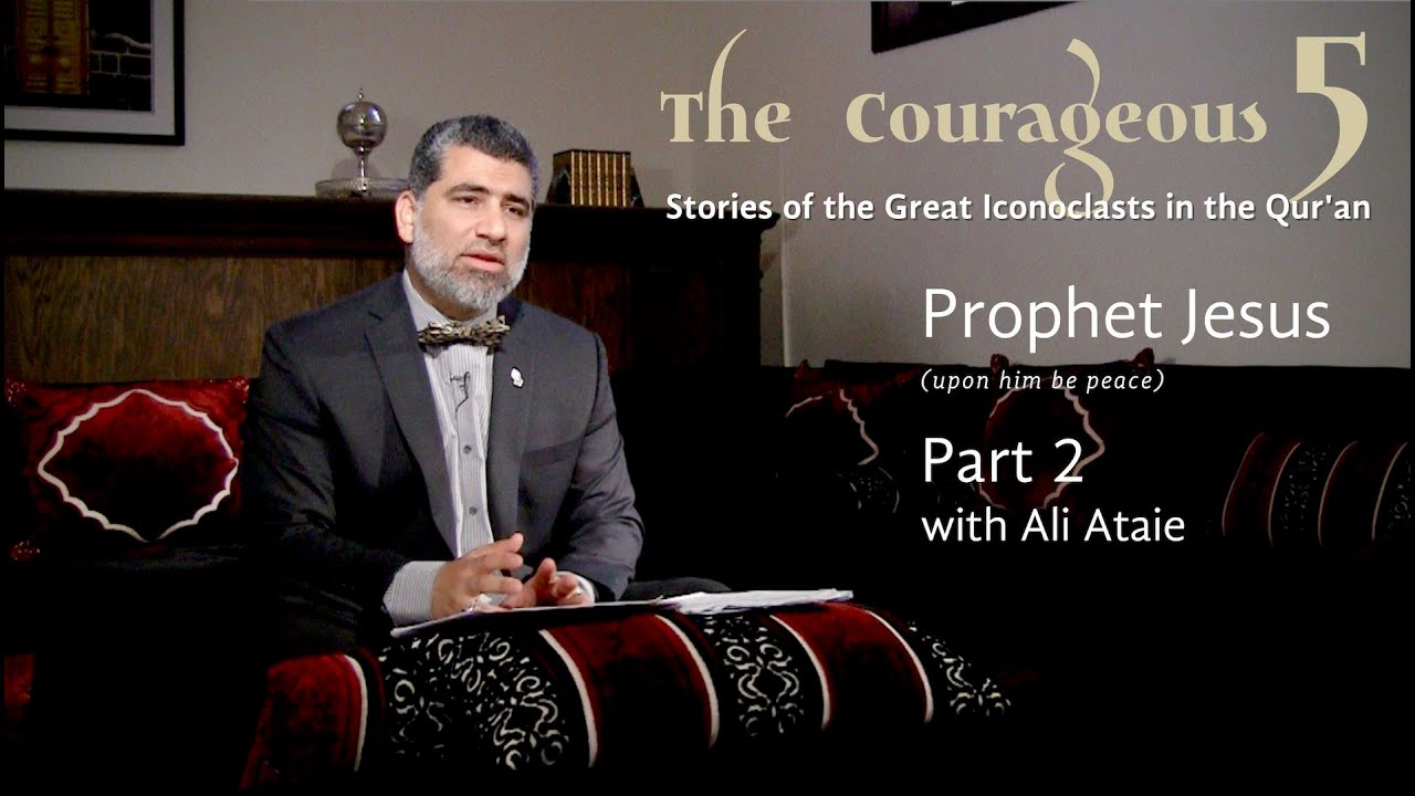 The Courageous 5: Prophet Jesus, Part 2
