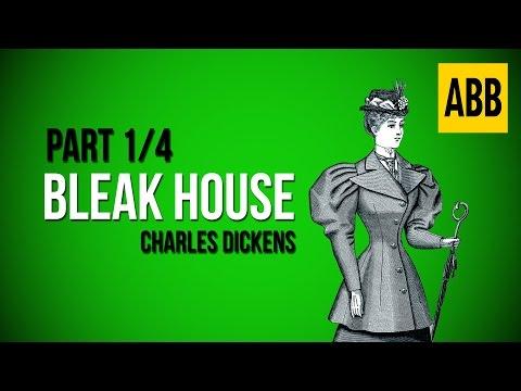 BLEAK HOUSE: Charles Dickens - FULL AudioBook: Part 1/4