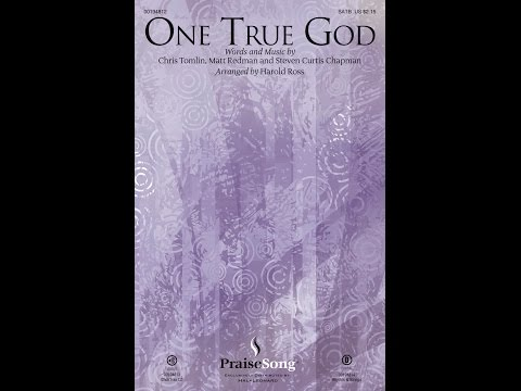 ONE TRUE GOD - Chris Tomlin, Matt Redman, Steven Curtis Chapman/arr. Harold Ross
