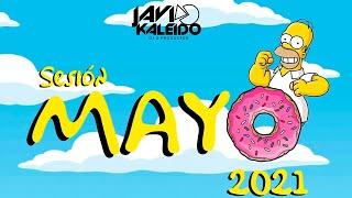 Sesión MAYO 2021 Mix by JAVI KALEIDO (Fiel, Pareja del Año, Ram Pam Pam, El Pony & Sal y Perrea)