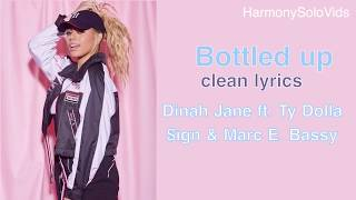 Dinah Jane - Bottled Up ft Ty Dolla $ign & Marc E. Bassy Clean (Lyric video)