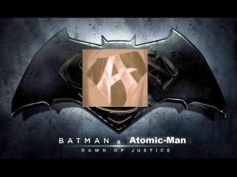 Atomic Man V Batman Dawn Of Justice Trailer 1
