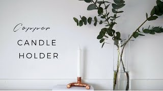DIY Copper Candle Holder | MINIMALISTA