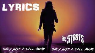 The Struts- Only Just Call A Way (Lyrics)