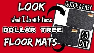 LOOK what I do with these Dollar Tree FLOOR MATS | $5 QUICK & EASY DIY