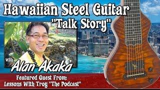 Podcast #4 - with Alan Akaka - Song Of The Islands & History of Hawaiian Lap Steel