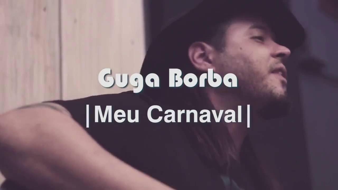 """Clipe musical - """"Meu Carnaval"""", com Guga Borba"""